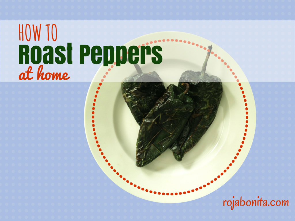 How to Roast Peppers at Home | rojabonita.com